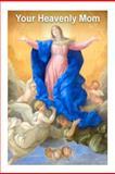 Your Heavenly Mom, Emil Neubert, 1470053152