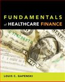 Fundamentals of Healthcare Finance, Gapenski, Louis C., 1567933157