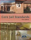 Core Jail Standards, American Correctional Association Staff, 1569913153