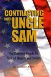 Contracting with Uncle Sam : The Essential Guide for Federal Buyers and Sellers, Giallourakis, Bill C., 1591143152