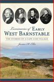 Luminaries of Early West Barnstable, James H. Ellis, 1626193150