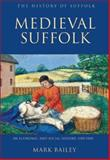 Medieval Suffolk : An Economic and Social History, 1200-1500, Bailey, Mark, 1843833158
