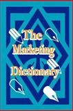The Marketing Dictionary, Adam Starchild, 1893713156