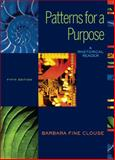 Patterns for A Purpose : A Rhetorical Reader (book Alone), Clouse, Barbara Fine, 0073533157