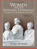 Women and the National Experience : Sources in Women's History, Skinner and Skinner, Ellen, 0205743153