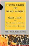 Systems Thinking for Curious Managers : With 40 New Management F-Laws, Achoff and Ackoff, Russell Lincoln, 0956263151