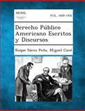 Derecho Público Americano Escritos y Discursos, Roque Sáenz Peña and Miguel Cané, 1289353158