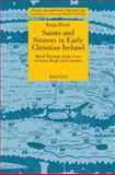 Saints and Sinners in Early Christian Ireland : Moral Theology in the Lives of Saints Brigit and Columba, Ritari, Katja, 2503533159