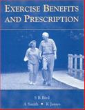 Exercise Benefits and Prescription, Bird, Stephen R. and Smith, Andrew, 0748733159