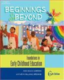 Beginnings and Beyond : Foundations in Early Childhood Education, Gordon, Ann Miles and Browne, Ken, 0766863158