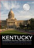 Kentucky Government, Politics, and Public Policy, Clinger, James C. and Hail, Michael W., 0813143152