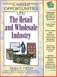 Career Opportunities in the Retail and Wholesale Industry 9780816043156
