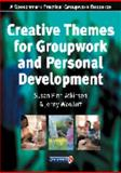 Creative Themes for Groupwork and Personal Development 9780863883156