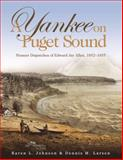 A Yankee on Puget Sound, Karen L. Johnson and Dennis M. Larsen, 0874223156