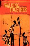 Walking Together : Christian Thinking and Public Life in South Africa, Carpenter, Joel A., 0891123156