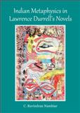Indian Metaphysics in Lawrence Durrell S Novels, Nambiar, C. Ravindran, 1443853151