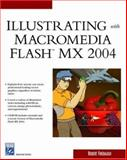 Illustrating with Macromedia Flash MX 2004, Firebaugh, Robert, 1584503157