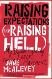 Raising Expectations (and Raising Hell), Jane Mcalevey and Bob Ostertag, 1781683158