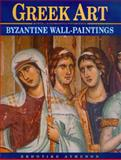 Greek Art - Byzantine Wall Paintings, Acheimastou-Potamianou, Myrtali, 9602133155
