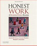 Honest Work : A Business Ethics Reader, Ciulla, Joanne B. and Martin, Clancy, 019538315X