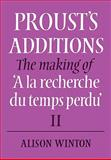 Proust's Additions : The Making of 'A la recherche du temps Perdu', Winton, Alison, 052108315X