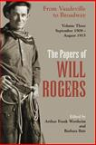 The Papers of Will Rogers : From Vaudeville to Broadway, September 1908-August 1915, Rogers, Will, 0806133155