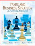 Taxes and Business Strategy : A Planning Approach, Scholes, Myron S. and Wolfson, Mark A., 0136033156