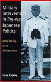 Military Intervention in Pre-War Japanese Politics 9780700713158