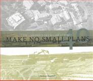 Make No Small Plans, Anthony W. Rasporich, 0889533156