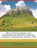 Récits D'un Soldat, Léonce Grandin, 1146073151