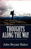 Thoughts along the Way, John Bryant Baker, 1462643159