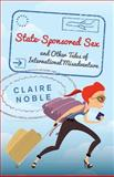 State-Sponsored Sex, Claire Noble, 1494703157