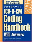 ICD-9-CM Coding Handbook 2005 with Answers, Brown, Faye, 1556483155
