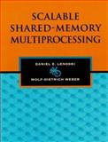 Scalable Shared Memory Multiprocessing, Lenoski, Daniel E. and Weber, Wolf-Dietrich, 1558603158