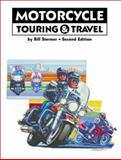 Motorcycling Touring and Travel, Stermer, Bill, 1884313159