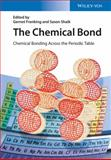 The Chemical Bond : Chemical Bonding Across the Periodic Table, , 3527333150