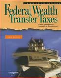 Federal Wealth Transfer Taxes, Yamamoto, Kevin M. and Donaldson, Samuel A., 0314153152
