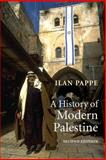 A History of Modern Palestine, Ilan Pappe, 0521683157