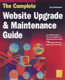 Complete Website Upgrade and Maintenance Guide, Schmeiser, Lisa, 0782123155