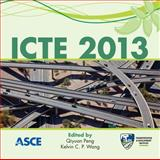 Icte 2013 : Safety, Speediness, Intelligence, Low-Carbon, Innovation, Qiyuan Peng, Kelvin C. P. Wang, 0784413150