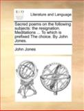 Sacred Poems on the Following Subjects, John Jones, 1140713159