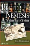 Bitter Nemesis : The Intimate History of Strychnine, Buckingham, John, 1420053159