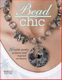 Bead Chic, Margot Potter and Jean Campbell, 1440303150