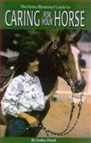 The Horse Illustrated Guide to Caring for Your Horse, Lesley Ward, 1931993157