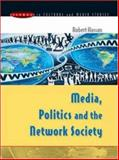 Media, Politics and the Network Society, Hassan, Robert, 0335213162