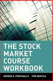 The Stock Market Course, George A. Fontanills and Tom Gentile, 0471393169