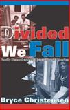 Divided We Fall : Family Discord and the Fracturing of America, Christensen, Bryce J., 076580316X