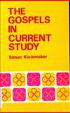 The Gospels in Current Study, Simon J. Kistemaker, 0801053161