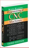 Programming of CNC Machines, Evans, Ken, 0831133163