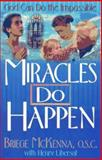 Miracles Do Happen, Briege McKenna and Henry Libersat, 0892833165
